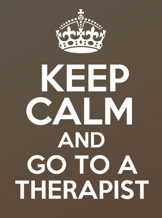 keep calm and go to a therapist