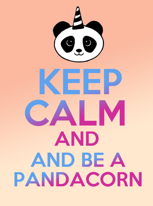 Keep calm and be a pandacorn